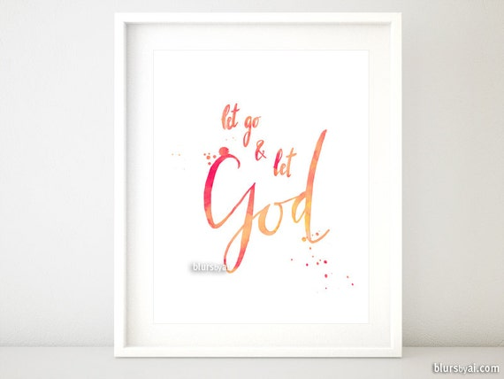 Let go and god bible verse printable hand lettered