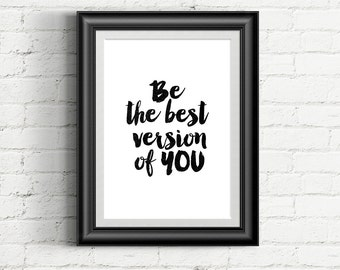 """Inspirational Print """"Be The Best Version Of YOU"""" Black and White Motivational Quote Typography Art Home Decor Typographic Print"""