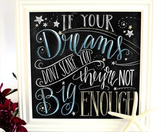 Chalk Art, Chalkboard Art, If Your Dreams Dont Scare You, Dream Big, Inspirational Quote, Chalkboard Sign, Graduation Quote, Motivation,