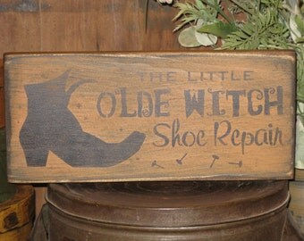 The Little Old Witch Shoe Repair ~  Primitive, Rustic, Country, Chic, Farmhouse, Fall, Autumn, Halloween ~  Wood, Home Decor Sign