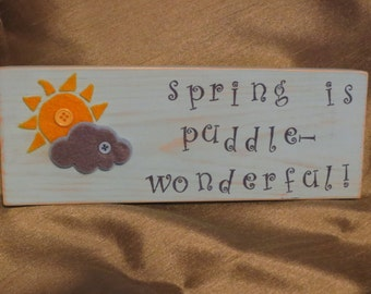 Spring is Puddle-wonderful standing plaque