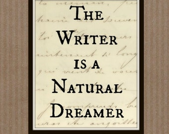 The Writer Is A Natural Dreamer - Writing, Calligraphy, Writer Quote, Writing Quotes, Writer's Quotes, Script, Tan, Cream, Black, Quotes