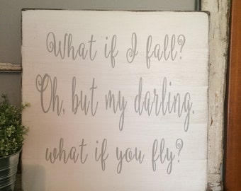 What If I fly Sign  | Wood Sign | Inspirational Sign | Quote Sign | Home Decor