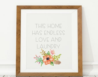 This Home Has Endless Love and Laundry Digital Print Instant Art INSTANT DOWNLOAD