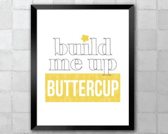 Build Me Up Buttercup – Song Lyric Quote 8x10 11x14 Typography Wall Art Print