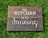"""My Kitchen is For Dancing 11.75""""x16.5"""" Wooden Sign"""