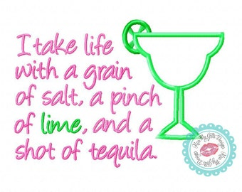 I Take Life With a Grain of Salt, a Pinch of Lime, and a Shot of Tequila Embroidery Applique Design