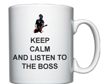 Keep Calm and listen to The Boss, Springsteen, mug / cup.