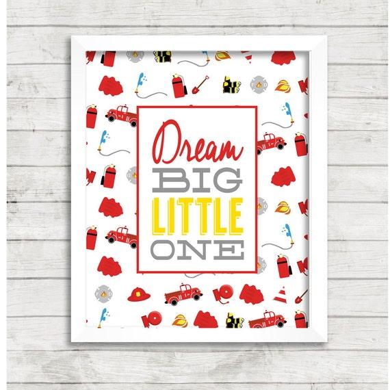 Firefighter Nursery Dream Big Little One Print Wall Art