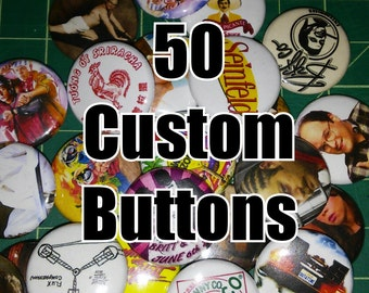 50 Custom 1 Inch Buttons