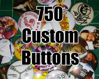 750 Custom 1 Inch Buttons