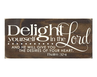 Rustic Wood Christian Sign Wall Hanging Home Decor - Delight Yourself in the Lord Psalm 37:4  (#1307)