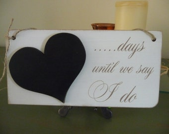 Wedding Chalkboard Countdown Sign, Days Until We Say I Do Sign, Wooden Wedding Sign, Engagement Sign