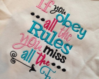 Embroidery design 5x7 If you obey all the Rules you miss all the FUN, rule breaker, socuteappliques, embroidery sayings, arrow embroidery
