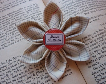 "Kanzashi brooch flower printed fabric school notebook , center a cabochon ""Thank you Mistress "" - Mistress Gift"