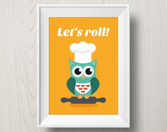 Let's roll! Printable Owl Poster | kitchen decoration | cooking print | owl art | chef owl | kitchen art | kitchen print | typography poster