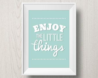 Quote Printable 'Enjoy the Little Things' | typographic print | motivational quote print | inspirational quote | typography printable | mint