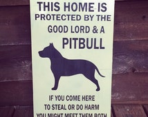 This home is protected by the good lord and a pitbull