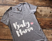 Baby Mama Shirt - Vneck Shirt - Mother to Be Shirt - New Mom Shirt - Mother's Day Gift - Mom's Birthday Gift - Preggers Shirt - Preggo Shirt
