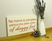 Dog lovers sign / wall plaque. No home is complete without the pitter patter of doggy feet. Dog Lovers Gift.