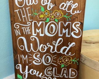 Hand Painted Typography Mom Quote on Wood