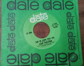 "Van Trevor Take Me Along With You / Guitar Date Records 7"" 45 rpm"