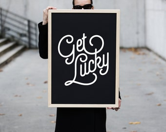 Get Lucky - Limited Edition Screen Printed Poster