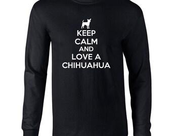Keep Calm And Love A Chihuahua Mens Long Sleeve T-Shirt Funny Dog Keep Calm Tee