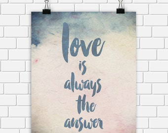 Home Decor Printable Art Love is Always the Answer Typography Art Print Wall Art, 8 x 10 Instant Download