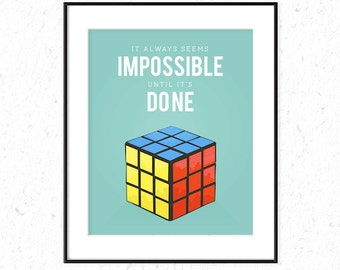 Nelson Madela quote, Rubiks Cube poster, It always seems impossible until it's done, perfect for any room, kids room poster, playroom poster