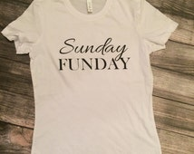 Sunday Funday shirt, women's t-shirt, women's clothes, trendy women's shirts, casual women's clothes, graphic t-shirts, graphic tee, weekend
