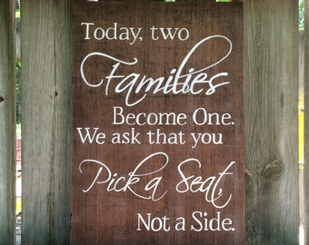Pick a Seat Not a Side As Two Families Become One Custom Hand Painted Wood Wedding Sign