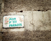 french sign wall art mon p'tit paradis my little paradise fine art print france french home decorfine art photography text french print