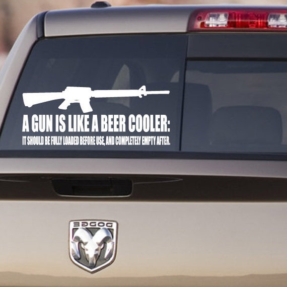 A Gun Is Like A Beer Cooler Pro Gun Wall Decal Vinyl Decal
