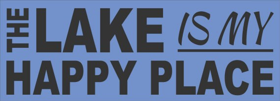 Lake Stencil The Lake Is My Happy Place 8 X 22 Create