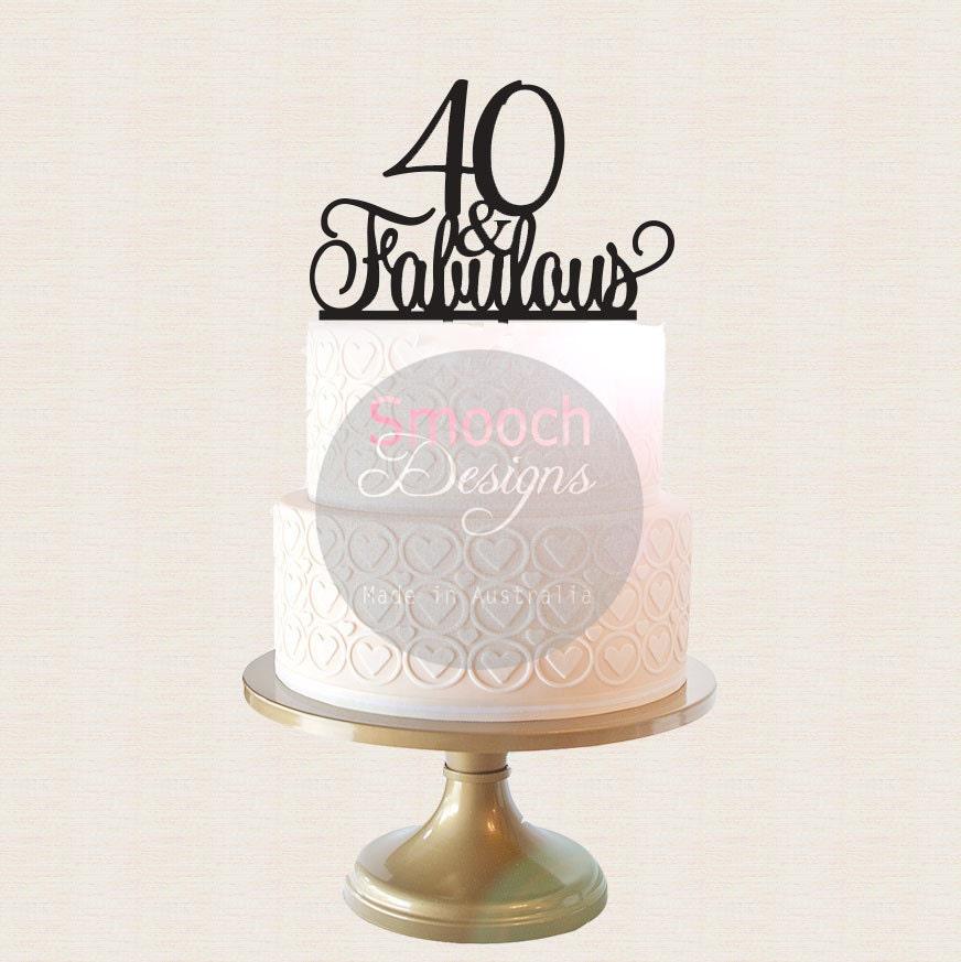 40 & Fabulous BIRTHDAY Cake Topper Glitter / Acrylic