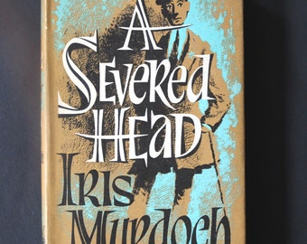 A Severed Head by Iris Murdoch Published by Chatto & Windus 1961