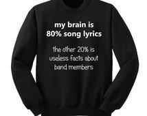 My Brain is 80% Song Lyrics, 5SOS, Crew Neck Sweatshirt, Fangirl Shirt, Twenty One Pilots Unisex Sweater, Music Lover Gift, Teen Girl Gift