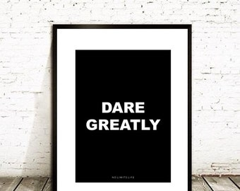 DARE GREATLY - http://nolimitslife.io 8.5x11 quote poster print - Fast Shipping