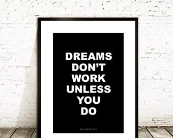 Dreams Don't Work Unless You Do - http://nolimitslife.io 8.5x11 quote poster print - Fast Shipping