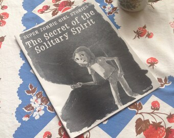 Super Zombie Girl: The Secret of the Solitary Spirit