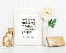 I Feel There Is Nothing More Artistic Than Loving People Print / Van Gogh Quote / Van Gogh Print / Watercolor Print / Handwritten Print