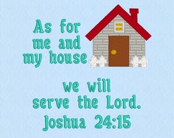 Joshua 24:15 As for me and my house we will serve the Lord - machine embroidery design file