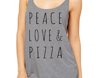 Peace Love & Pizza Slouchy Tank Top Tri Blend