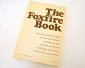 Vintage The Foxfire Book, Planting by the Signs, Home Remedies, Preserving Fruits and Vegetables, Appalachian Life