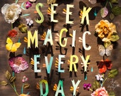 Seek Magic Art Print | Inspirational Wall Art | Hand Lettered Quote | Katie Daisy | 8x10 | 11x14