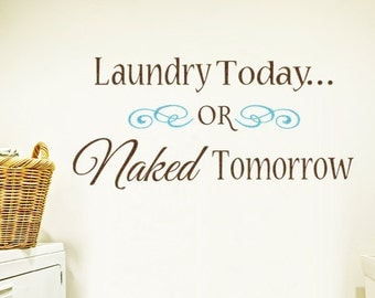 """Laundry Wall Decal """"Laundry Today or Naked Tomorrow"""" Elegant Laundry Room Decor Vinyl Lettering Sticker Humerous Sign Wall Art Decorations"""