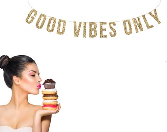 GOOD VIBES ONLY Gold Glitter Banner.  Good Vibes Glitter Garland.  Small Business Motivation. Office decor. Birthday Party. Wedding Shower.