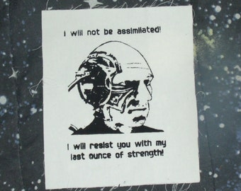 Patch - I Will Not Be Assimilated, Picard Borg - Black Ink - punk patch, star trek patch, captain, locutus, next generation, i will resist
