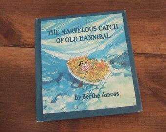 The Marvelous Catch of Old Hannibal by Berthe Amoss
